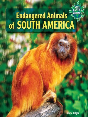 cover image of Endangered Animals of South America